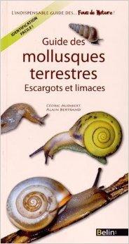 Guide des mollusques terrestres de Cdric Audibert,Alain Bertrand ( 5 mars 2015 )