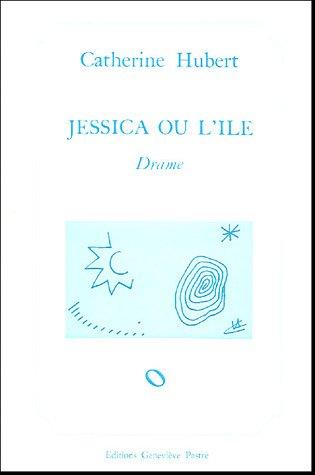 Jessica ou l'île par Catherine Hubert
