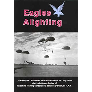 Eagles Alighting. A History Of 1 Australian Parachute Battalion