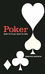 Poker: How to Play, How to Win