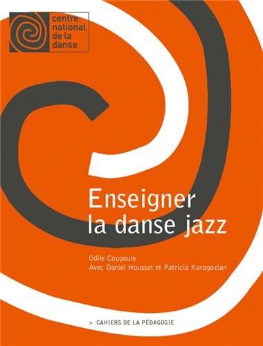 Enseigner la danse jazz: Cahiers de la pédagogie par Odile Cougoule