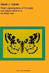 Pest Lepidoptera of Europe: With Special Reference to the British Isles (Series Entomologica)