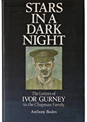 Stars in a Dark Night: The Letters of Ivor Gurney to the Chapman Family