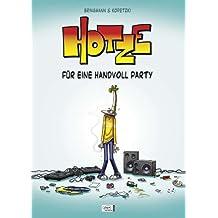 Hotze 01: Für eine Handvoll Party