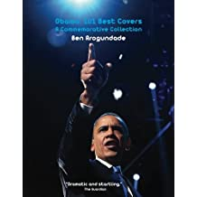 Obama: 101 Best Covers: The Story of the Election & Legacy of America's 44th President, in Photos & Comment (2)