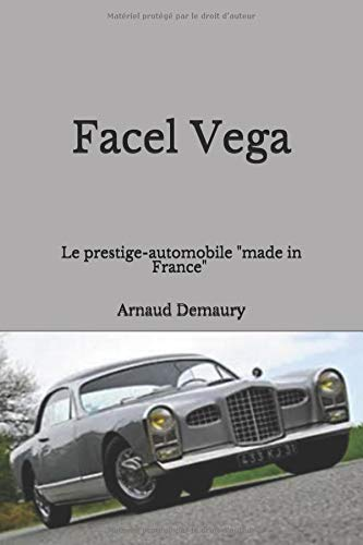 Facel Vega: le prestige-automobile  « made in France » par Arnaud Demaury