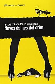 Noves Dames Del Crim par  Anna Maria Villalonga Fernández