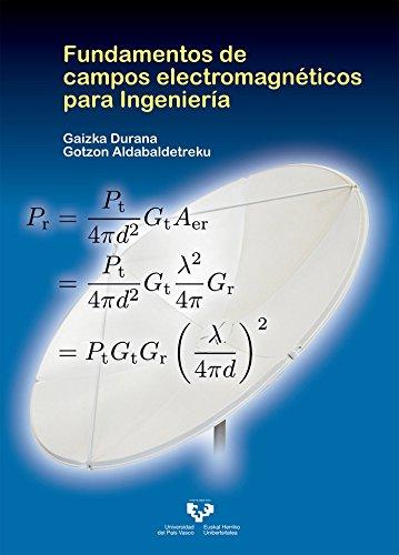 Fundamentos de campos electromagnéticos para Ingeniería por Gaizka Durana Apaolaza