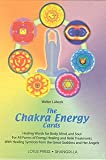 Chakra Energy Cards: Healing Words for Body, Mind and Soul for All Forms of Energy Healing and Reiki Treatments with Energy-seals (Book & Card Pack)