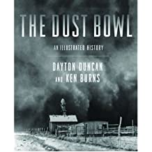 [( Dust Bowl: Illustrated History )] [by: Dayton Duncan] [Oct-2012]