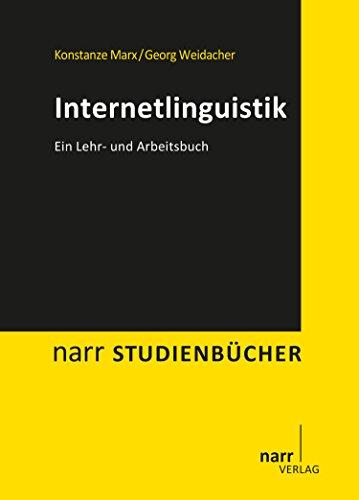 Internetlinguistik: Ein Lehr- und Arbeitsbuch (narr studienbücher)
