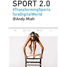 Sport 2.0: Transforming Sports for a Digital World (MIT Press) (English Edition)