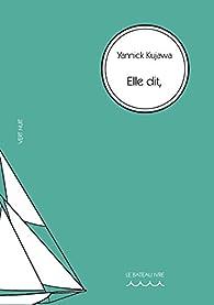 Elle dit, par Yannick Kujawa