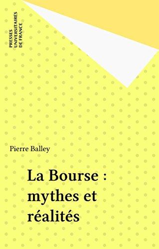 La Bourse : mythes et réalités (Politique d'aujourd'hui) par Pierre Balley