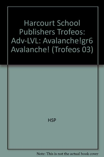 Harcourt School Publishers Trofeos: Adv-LVL: Avalanche!gr6 Avalanche! (Trofeos 03) por HSP