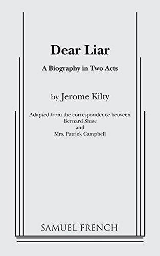 Dear Liar: A Biography in Two Acts: Adapted from the Correspondence of Bernard Shaw and Mrs. Patrick Campbell