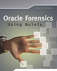 [(Oracle Forensics Using Quisix)] [By (author) David Litchfield] published on (December, 2008)