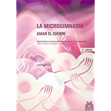 La microgimnasia: Amar el cuerpo (Salud nº 1) (Spanish Edition)