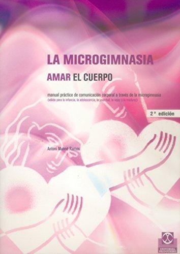 La microgimnasia: Amar el cuerpo (Salud nº 1)