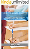 How to Write Essays: A Guide for Mature Students Who Have Forgotten How