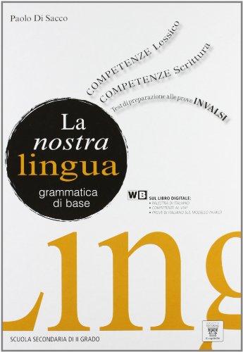 La nostra lingua. Con espansione online. Per le Scuole superiori