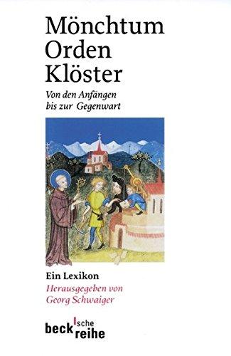 Mönchtum, Orden, Klöster: Von den Anfängen bis zur Gegenwart (Beck'sche Reihe)