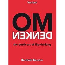 Omdenken, the Dutch art of flip-thinking (English Edition)