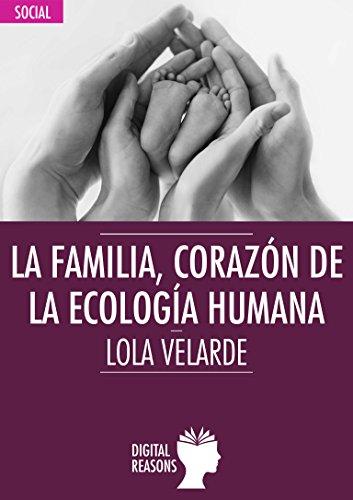 La familia, corazón de la ecología humana (Argumentos para el s. XXI n 58)
