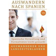 Auswandern nach Spanien: Spanische Verwaltung und Formalit?ten leicht gemacht: F?r Auswanderer und Langzeiturlauber (German Edition) by Christoph Sander (2015-07-18)