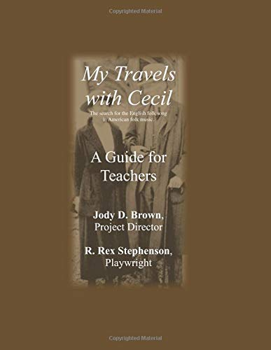 My Travels With Cecil -- A Guide for Teachers: The search for the English folk song in American folk music.