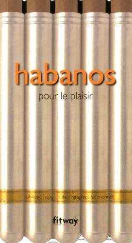 Habanos : Pour le plaisir par Philippe Hupp