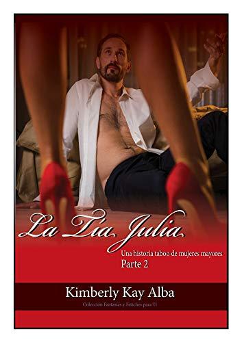 La Tía Julia : Una historia tabú de mujeres mayores (002) por K. Alba