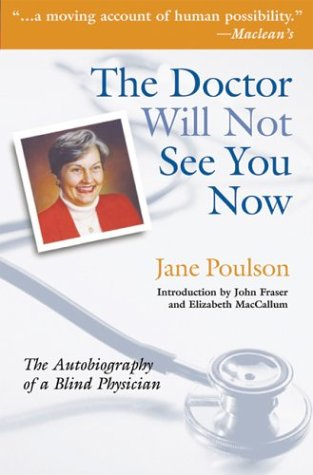The Doctor Will Not See You Now: The Autobiography of a Blind Physician