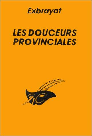Les Douceurs provinciales par Charles Exbrayat