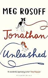 Jonathan Unleashed by Meg Rosoff (2016-02-11)