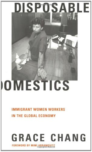 Disposable Domestics: Immigrant Workers in the Global Economy