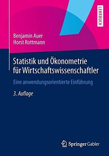 Statistik und Ökonometrie für Wirtschaftswissenschaftler by Benjamin R. Auer (2014-09-18)