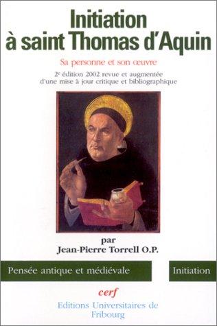 Initiation à Saint Thomas d'Aquin : Sa personne et son oeuvre