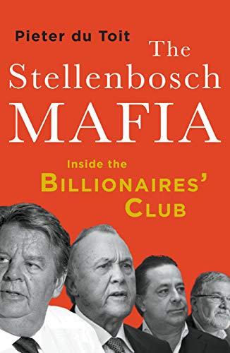 The Stellenbosch Mafia: Inside the Billionaire's Club (English Edition)