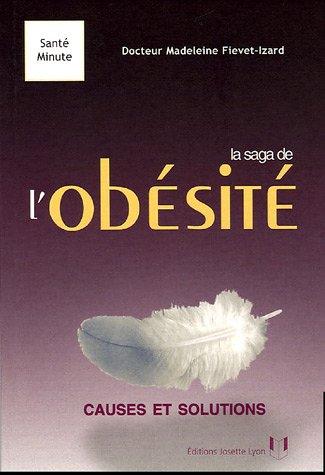 La saga de l'obésité : Causes et solutions par Madeleine Fiévet-Izard