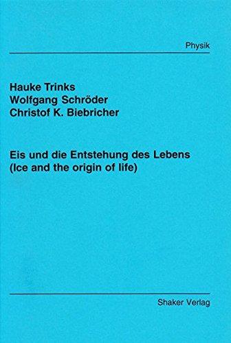 Eis und die Entstehung des Lebens (Ice and the origin of life) (Berichte aus der Physik)