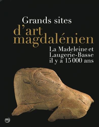 Grands sites d'art magdalénien : La Madeleine et Laugerie-Basse il y a 15000 ans
