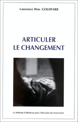 Articuler le changement par Lawrence Wm. Goldfarb
