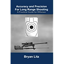 Accuracy and Precision For Long Range Shooting (English Edition)