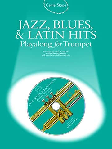 Center Stage Jazz, Blues, & Latin Hits Playalong for Trumpet