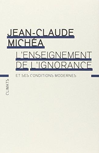 L'enseignement de l'ignorance et ses conditions modernes par Jean-Claude Michéa