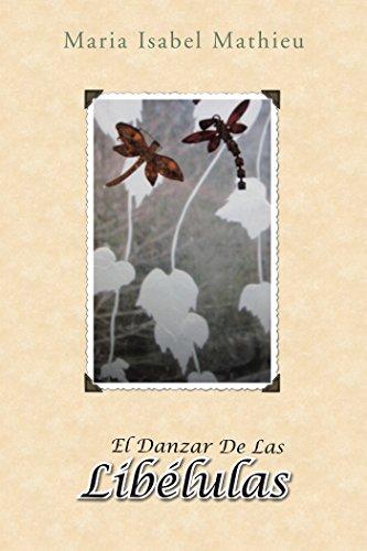 El Danzar De Las Libélulas: Cuarta Edición por Maria Isabel Mathieu