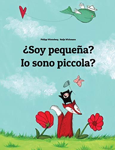 ¿Soy pequeña? Io sono piccola?: Libro infantil ilustrado español-italiano (Edición bilingüe) - 9781496044426