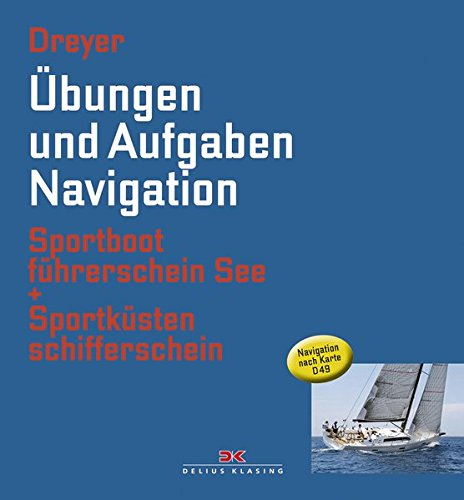 Preisvergleich Produktbild Übungen und Aufgaben Navigation: Sportbootführerschein See + Sportküstenschifferschein