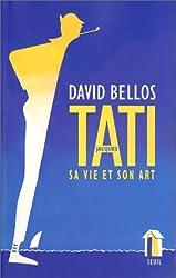 Jacques Tati : Sa vie et son art